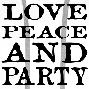 love peace and party - Männer Premium Hoodie