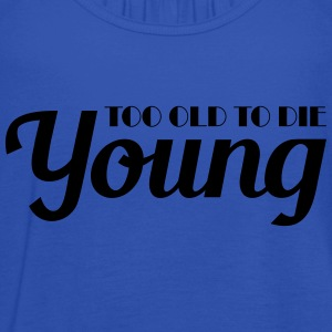 Too old to die young T-shirts - Dame tanktop fra Bella