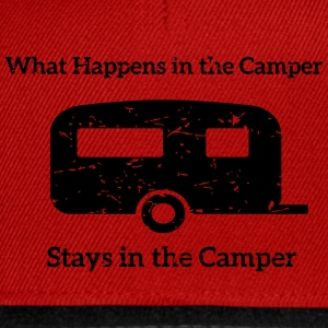 What happens in the Camper, stays in the Camper. T-Shirts - Snapback Cap