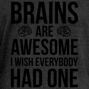 Brains Are Awesome Funny Quote T-Shirts - Women's Boat Neck Long Sleeve Top