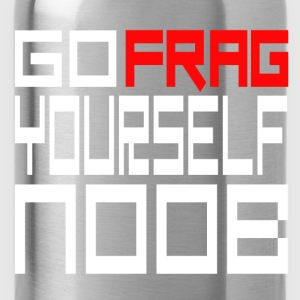 GO FRAG YOURSELF NOOB - Gourde