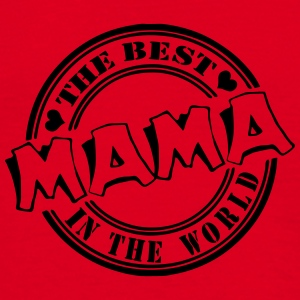 Mama The best in the worl Tassen & Zubehör - Männer T-Shirt