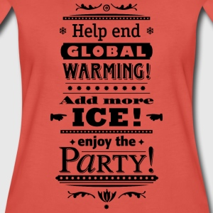 help end global warming more ice cocktail party - Frauen Premium T-Shirt