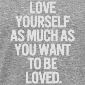 LOVE YOU SELF SO YOU VERY LIKE LOVE WILL DO. Long Sleeve Shirts - Men's Premium T-Shirt
