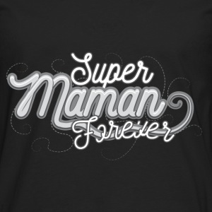 super maman forever gris Sweat-shirts - T-shirt manches longues Premium Homme