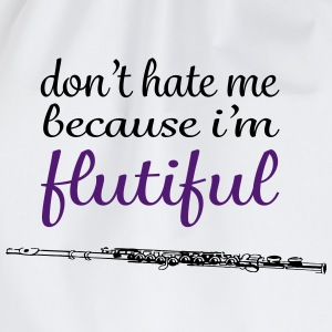 don't hate me because i'm flutiful T-Shirts - Turnbeutel