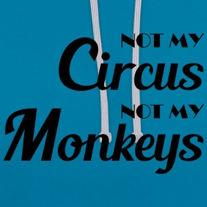 Not my circus, not my monkeys! T-Shirts - Kontrast-Hoodie