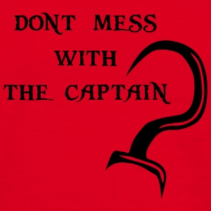 Don't mess with the Captain - T-shirt Homme