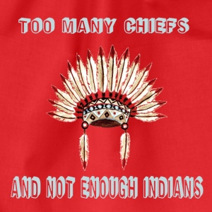Too many chiefs  Sweat-shirts - Sac de sport léger