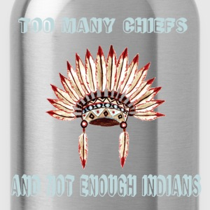 Too many chiefs  Sweat-shirts - Gourde