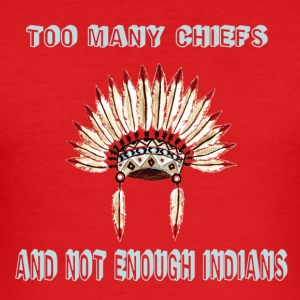 Too many chiefs  Sweat-shirts - Tee shirt près du corps Homme