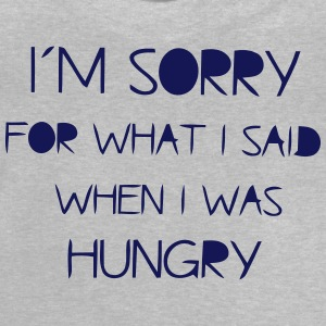 SORRY I WAS FOR - HUNGRY AS I'VE SAID! Long Sleeve Shirts - Baby T-Shirt