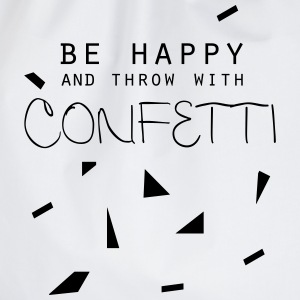 be happy and throw with confetti - Turnbeutel