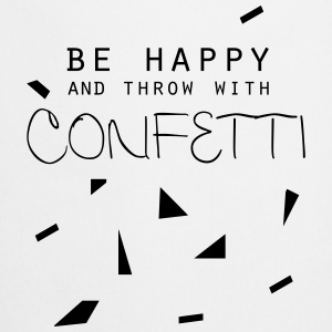 be happy and throw with confetti - Kochschürze