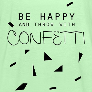 be happy and throw with confetti - Frauen Tank Top von Bella
