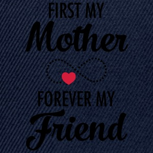 First My Mother - Forever My Friend Camisetas - Gorra Snapback