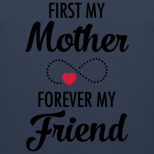 First My Mother - Forever My Friend Camisetas - Tank top premium hombre