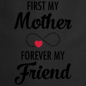 First My Mother - Forever My Friend Camisetas - Delantal de cocina