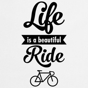 Life Is A Beautiful Ride T-shirts - Förkläde