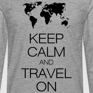 keep calm and travel on T-Shirts - Men's Premium Longsleeve Shirt