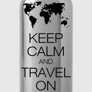 keep calm and travel on Shirt - Trinkflasche