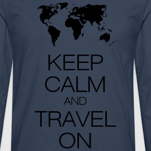keep calm and travel on Camisetas - Camiseta de manga larga premium hombre