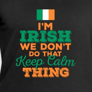 I'm Irish we don't do that keep calm thing - Men's Sweatshirt by Stanley & Stella