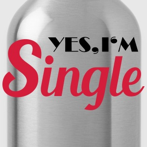 Yes, I'm single T-Shirts - Trinkflasche