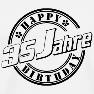 35Happy Birthday Geburtst Buttons & Anstecker - Männer Premium T-Shirt