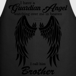My Brother Is My Guardian Angel he Watches Over M Shirts - Cooking Apron