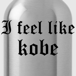I feel like kobe Tee shirts - Gourde