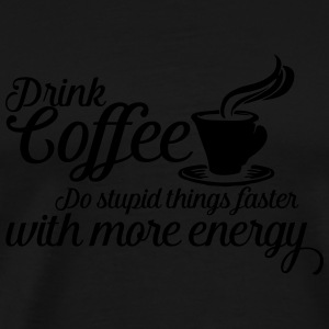 Drink coffee Bags & Backpacks - Men's Premium T-Shirt