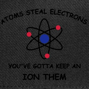 Atoms steal electrons 3 c T-Shirts - Snapback Cap