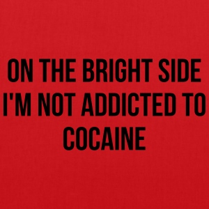 On the bright side i'm not addicted to cocaine T-Shirts - Stoffbeutel