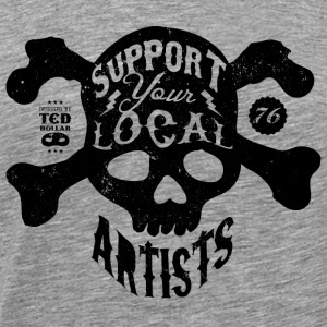 Support Your Local Artists - T-shirt Premium Homme