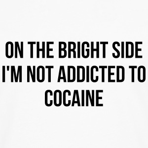 On the bright side i'm not addicted to cocaine T-Shirts - Men's Premium Longsleeve Shirt