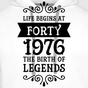 Life Begins at Forty - 1976 The Birth Of Legends T-Shirts - Men's Premium Hoodie