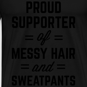 Messy Hair & Sweatpants Funny Quote Tops - Männer Premium T-Shirt