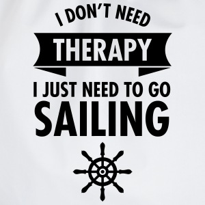 I Don\\\'t Need Therapy - I Just Have To Go Sailing Tee shirts - Sac de sport léger