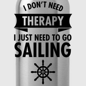 I Don\\\'t Need Therapy - I Just Have To Go Sailing Tee shirts - Gourde