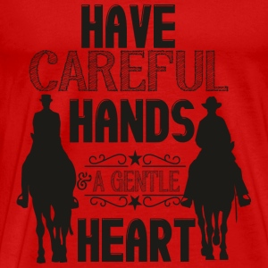 Have careful Hands -- schwarz Toppar - Premium-T-shirt herr