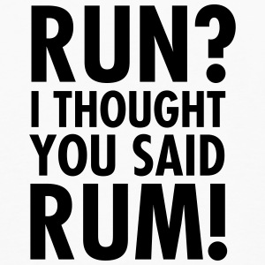 Run? I Thought They Said Rum! Sportsbeklædning - Herre premium T-shirt med lange ærmer