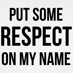 Put Some Respect On My Name Tee shirts - Casquette classique