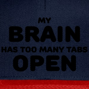 My brain has too many tabs open T-shirts - Snapbackkeps