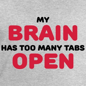 My brain has too many tabs open Tee shirts - Sweat-shirt Homme Stanley & Stella