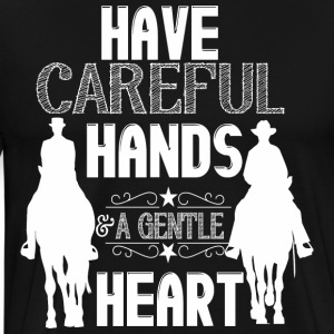 Have careful Hands  Hoodies & Sweatshirts - Men's Premium T-Shirt