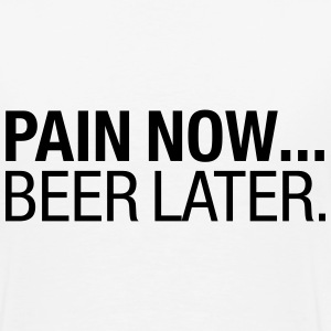 Pain Now - Beer Later Sportbekleidung - Männer Premium T-Shirt