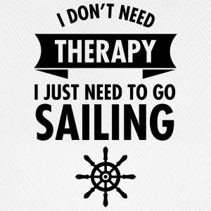 I Don\\\\\\\'t Need Therapy - I Just Have To Go Sailing Koszulki - Czapka z daszkiem