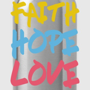 FAITH HOPE LOVE T-Shirts - Trinkflasche