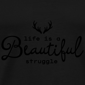 Life Is A Beautiful Struggle Krus & tilbehør - Herre premium T-shirt